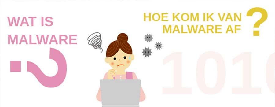 hoe kom ik van malware af