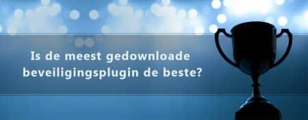 Is de meest gedownloade beveiligingsplugin van WordPress.org de beste?